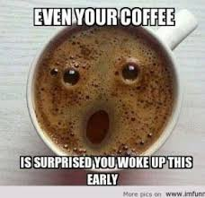 Good Morning Coffee Funny Quotes. QuotesGram