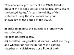 essay s introduce dbq directions the following question the economic prosperity of the 1920s failed to prevent the social cultural and political