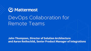 DevOps Collaboration for Remote Teams Webinar - Mattermost - Open-source  collaboration, self-managed or SaaS