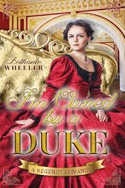 I'm Owned By a Duke: A Regency Romance: Wheeler, Bethanie ...