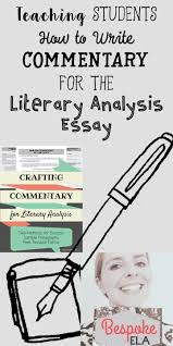 best writing a thesis statement ideas thesis  teaching students how to write commentary for the literary analysis essay