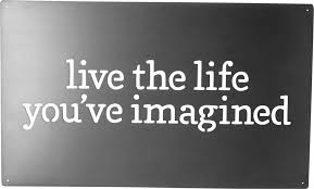 metal wall art live the life you ve imagined everyday primitives by kathy on live the life you imagined wall art with metal wall art live the life you ve imagined everyday