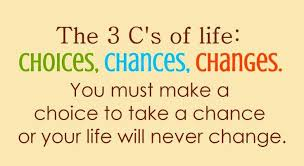 Quote #3Cs #Choice #Chance #Change | Super Quotes | Pinterest
