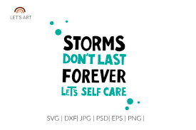 In codepen, whatever you write in the html editor is what goes within the <body> tags in a basic html5 template. Storms Don T Last Forever Self Care Svg Graphic By Cyrilliclettering Creative Fabrica
