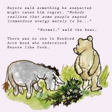 Eeyore, the old grey donkey, stood by the side of the stream and. Donkey Philosophy Eeyore Quotes Pooh Quotes Winnie The Pooh Quotes
