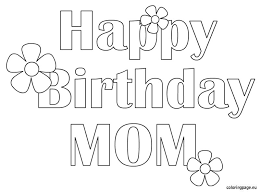 Small Picture Happy Birthday Mom Free coloring page Kid Crafts Pinterest
