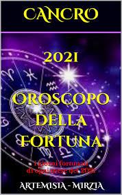 CANCRO 2021 Oroscopo della Fortuna eBook by Artemisia, Mirzia -  1230004162896