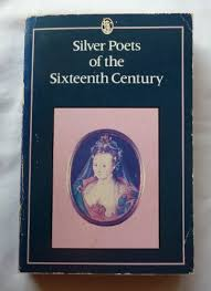 Silver Poets of the 16th Century By Douglas Brooks-Davies | Used ...