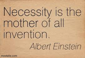best necessity quotes and sayings necessity is the mother of all inventions albert einstein