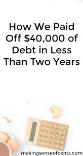 how we paid off 40 000 of debt while saving for a rainy day in less than