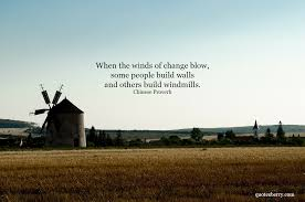 When The Winds Of Change Blow Some People Build Quotesberry
