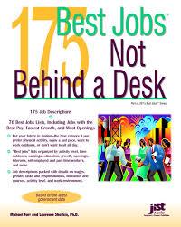 175 best jobs not behind a desk michael farr laurence shatkin 9781593574413 com books