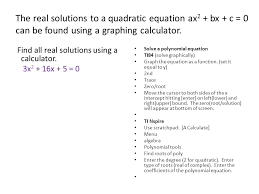 the real solutions to a quadratic equation ax 2 bx c 0 can 6 find the real solutions using a graphing calculator