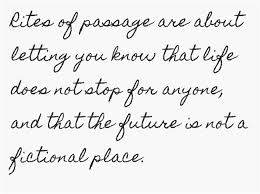 rites of passage quote quips and quotes