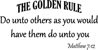 Do Unto Others Quotes Stunning The Golden Rule Do Unto Others As You Would Have Them Do Unto You