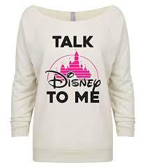 Disney World Size Chart Womens Cute Vacation Talk Disney To Me Sweat Shirt Disney World Gift