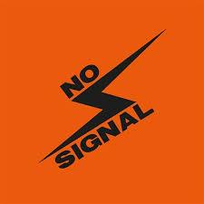 <b>No Signal's</b> stream