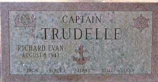 Capt Richard Evan Trudelle (1942-Unknown) - Find A Grave Memorial