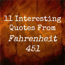40 Interesting Quotes From Fahrenheit 40 What They Mean Classy Quotes From Fahrenheit 451