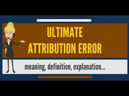 What Is Ultimate Attribution Error What Does Ultimate Attribution Error Mean