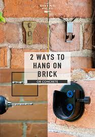 to hang anything on brick or concrete