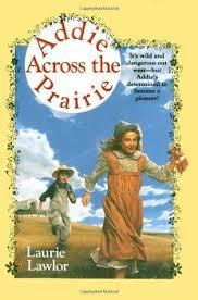 Addie Across the Prairie (Addie Mills, #2) by Laurie Lawlor