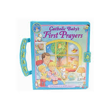 catholic baby s first prayers handle board book