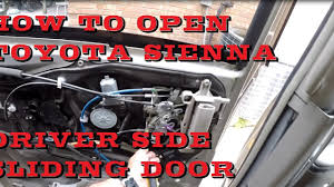 how to open toyota sienna driver side manual sliding door if stuck