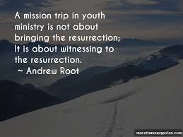 Youth Mission Trip Quotes Top 40 Quotes About Youth Mission Trip Interesting Mission Trip Quotes