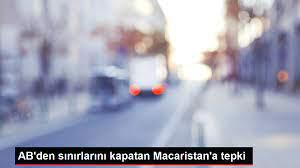 Son dakika ekonomi: AB'den sınırlarını kapatan Macaristan'a tepki - Haberler  Ekonomi | Ha