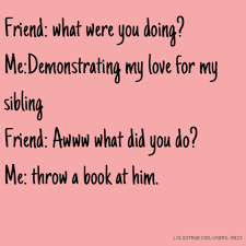 Funny Sibling Quotes Classy Sibling Quotes Funny Sibling Quotes Facebook Quotes Tumblr Quotes