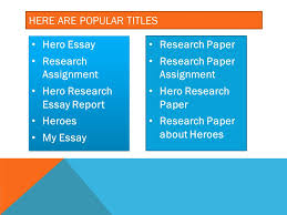 my powerpoint deserves a better title how to create a creative  2 here are popular titles hero essay