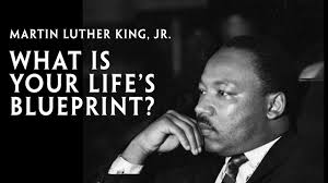 Martin Luther King Jr What Is Your Lifes Blueprint