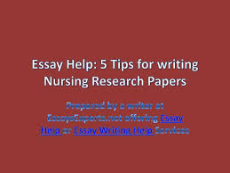 essay help tips for writing nursing research papers