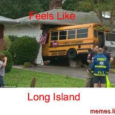 Memes of Long Island - Profile Site via Relatably.com