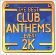 Best Club Anthems...Ever! 2K