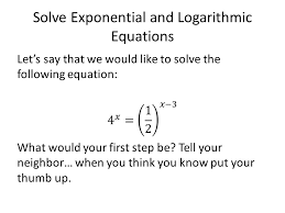 4 solve exponential and logarithmic equations