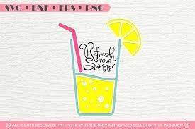 Refresh Your Summer Lemonadequotessvg Dxf Png Eps Cuttin