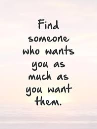 Finding Love Quotes Fascinating Finding Love Quotes Beauteous Find Someone Who Wants You As Much As