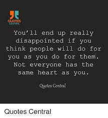 QUOTES CENTRAL You'll End Up Really Disappointed If You Think People Mesmerizing Ups Quotes