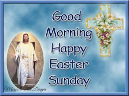 good morning happy easter sunday