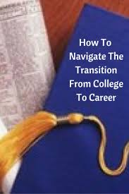 die besten bilder zu college graduate career tips and job how to navigate the transition from college to a career canadian