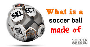 What Is A Soccer Ball Made Of Answer Here