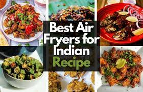 best air fryer for indian cooking in