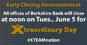 berkshire bank customer service berkshire bank to close early june 5 for xtraordinary day of