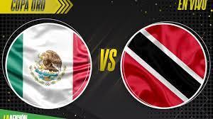 ? MEXICO VS TRINIDAD Y TOBAGO EN VIVO ...