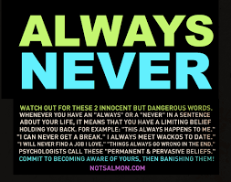 never say never never say always