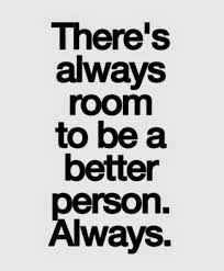 Quotes About Being A Better Person Awesome There's Always Room To Be A Better Person Always Life Quotes