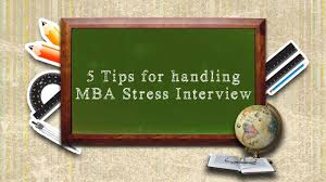 tips for handling mba stress interview