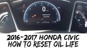 Honda Civic Oil Warning Light How To Reset Oil Life 2017 Honda Civic 2016 Indicator 16 17